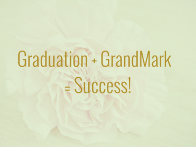 Graduation + GrandMark = Success!